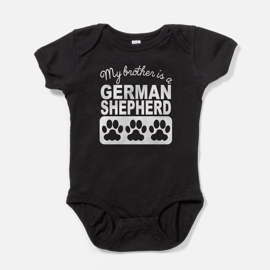 My Brother Is A German Shepherd Baby Bodysuit