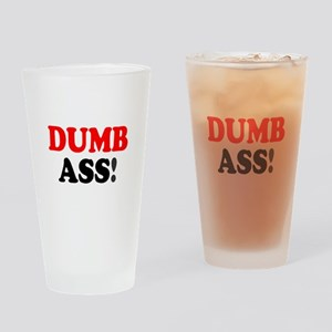 DUMB ASS! - Drinking Glass