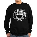 I'm Your Huckleberry! Sweatshirt