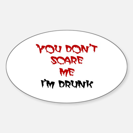 You Don't Scare Me Oval Decal