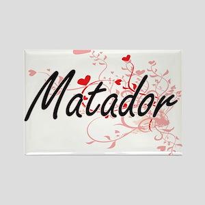 Matador Artistic Job Design with Hearts Magnets