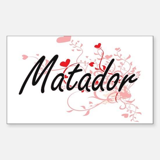 Matador Artistic Job Design with Hearts Decal