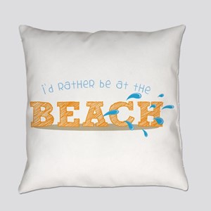 I'd rather be at the Beach Everyday Pillow
