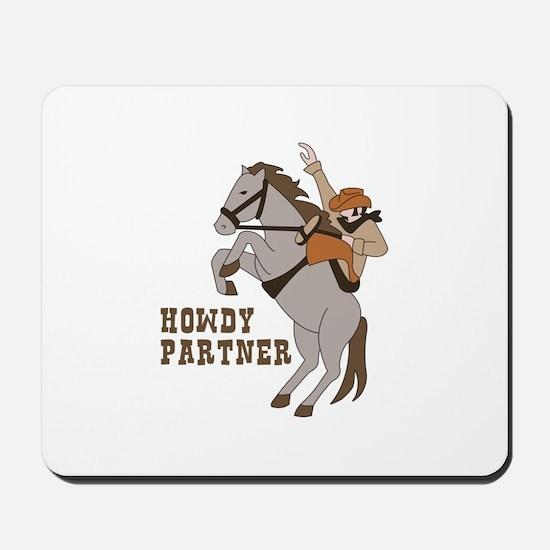 Howdy Partner Mousepad