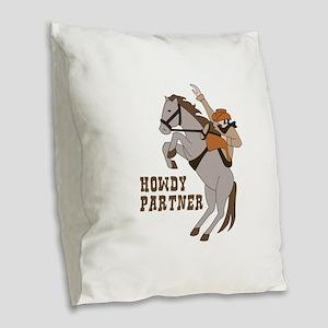 Howdy Partner Burlap Throw Pillow