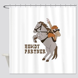 Howdy Partner Shower Curtain