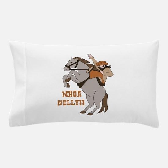 Whoa Nelly Pillow Case