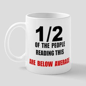 BELOW AVERAGE Mug