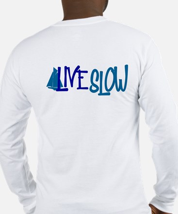 Funny Sail Fast Live Slow Long Sleeve T-Shirt