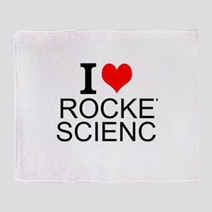 I Love Rocket Science Throw Blanket