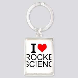 I Love Rocket Science Keychains