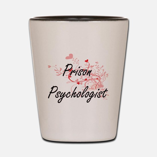 Prison Psychologist Artistic Job Design Shot Glass