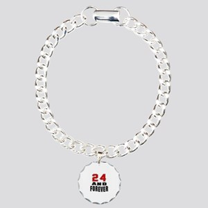 24 and forever birthday Charm Bracelet, One Charm