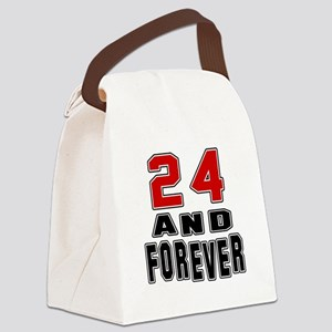 24 and forever birthday designs Canvas Lunch Bag