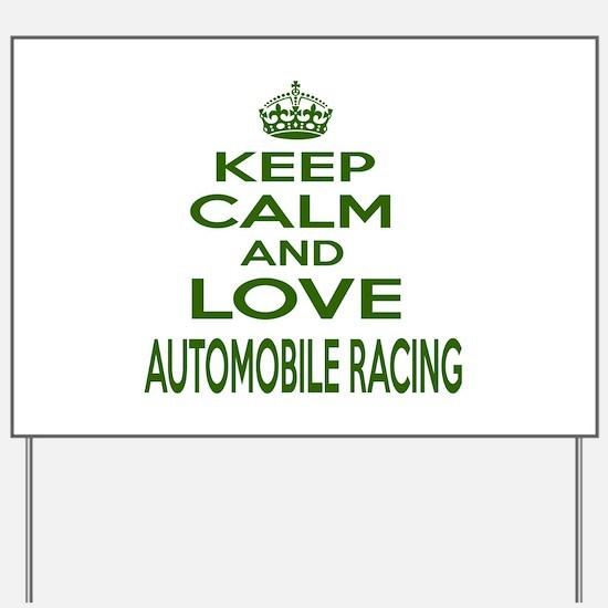 Keep calm and love Automobile Racing Yard Sign