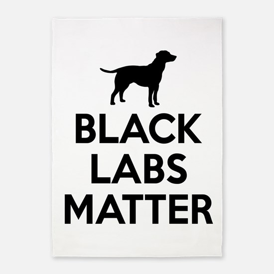 Black Labs Matter 5'x7'Area Rug