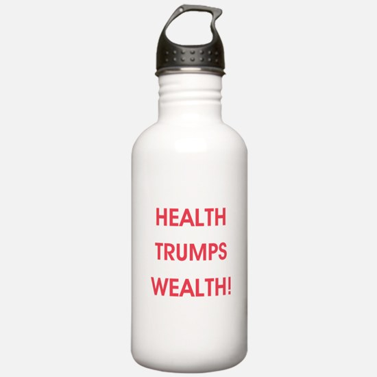 HEALTH TRUMPS WEALTH Water Bottle