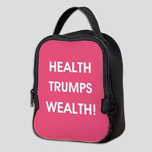HEALTH TRUMPS WEALTH Neoprene Lunch Bag