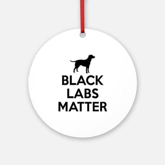 Black Labs Matter Round Ornament