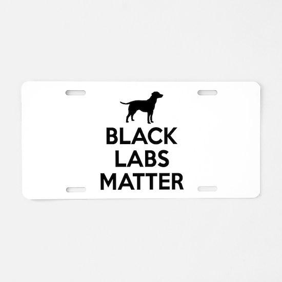 Black Labs Matter Aluminum License Plate