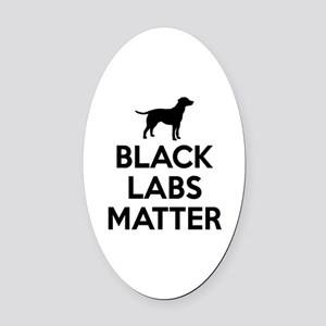 Black Labs Matter Oval Car Magnet