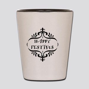 Happy FESTIVUS™! Shot Glass