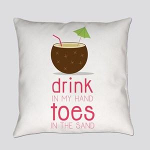 Drink in my Hand Toes Everyday Pillow