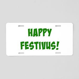 Happy FESTIVUS™! Aluminum License Plate