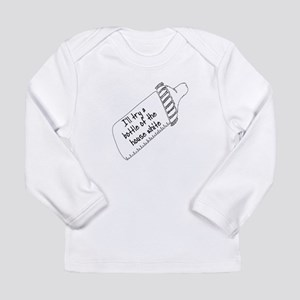 I'LL TRY A BOTTLE OF THE HOUSE Long Sleeve T-Shirt