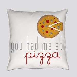 Had Me at Pizza Everyday Pillow