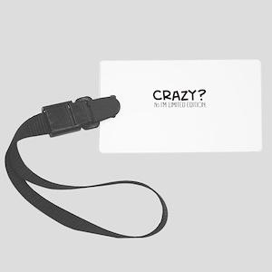 Crazy Im Limited Edition Luggage Tag