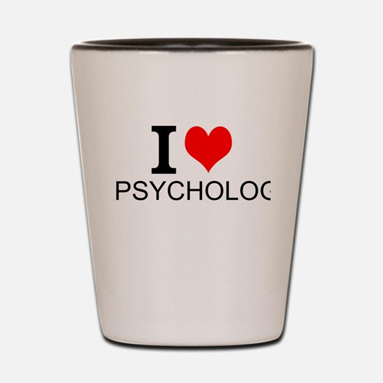 I Love Psychology Shot Glass