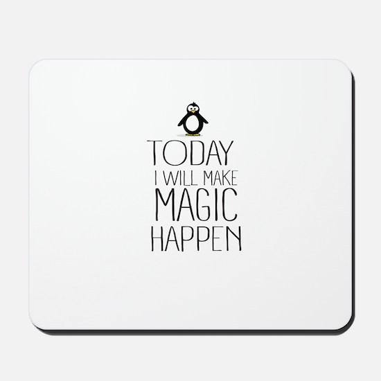 Today Magic Will Happen Mousepad
