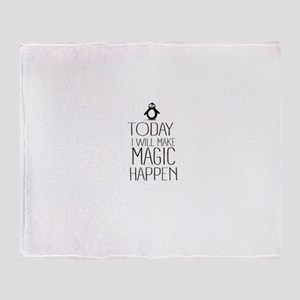 Today Magic Will Happen Throw Blanket