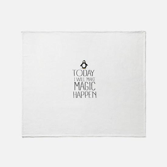 Today Magic Will Happen Throw Blanket