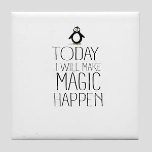 Today Magic Will Happen Tile Coaster