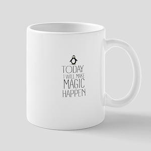 Today Magic Will Happen Mugs