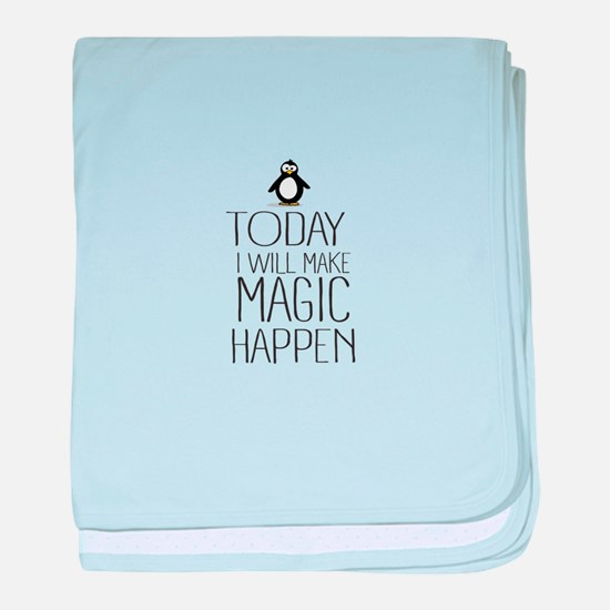 Today Magic Will Happen baby blanket