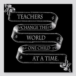 "Teachers Change the World Square Car Magnet 3"" x 3"