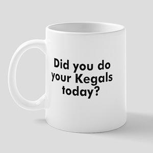 Did you do your Kegals today? Mug