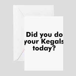 Did you do your Kegals today? Greeting Cards (Pk o
