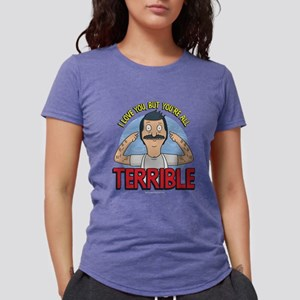 Bob's Burgers Terrible Womens Tri-blend T-Shirt