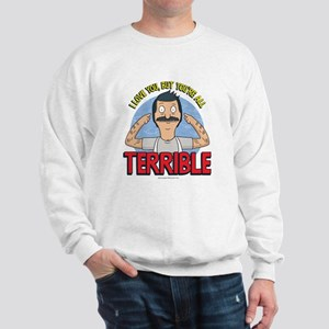 Bob's Burgers Terrible Sweatshirt