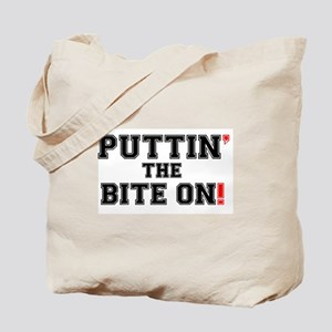 PUTTIN THE BITE ON! Tote Bag