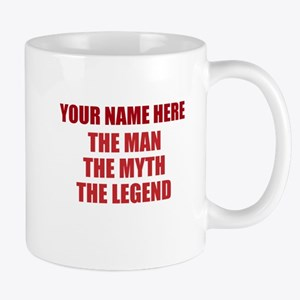 Custom Man Myth Legend Mug