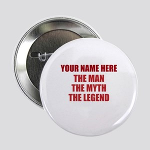 "Custom Man Myth Legend 2.25"" Button"