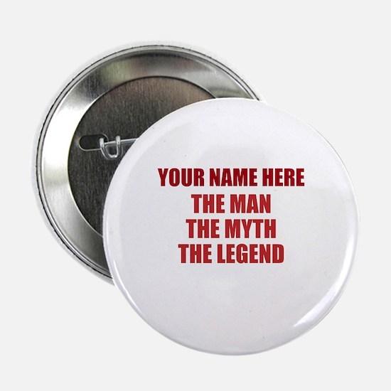 """Custom Man Myth Legend 2.25"""" Button"""