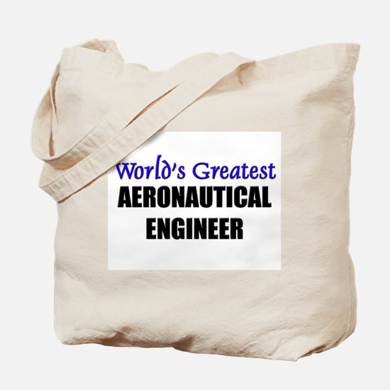 Worlds Greatest AERONAUTICAL ENGINEER Tote Bag