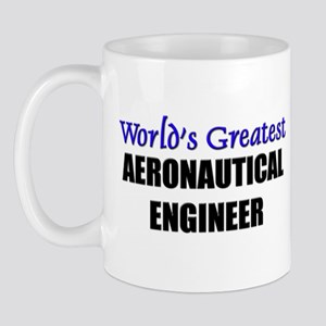 Worlds Greatest AERONAUTICAL ENGINEER Mug