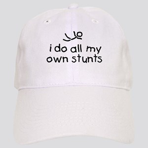 I Do All My Own Stunts Cap